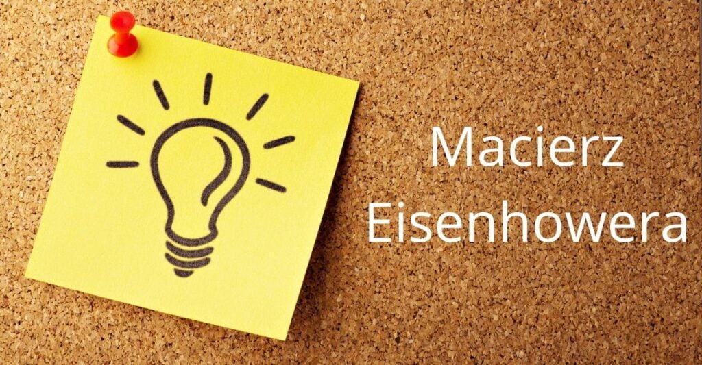Macierz Eisenhowera to narzędzie do ustalania priorytetów